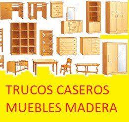 Trucos caseros muebles de madera